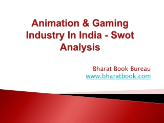 Animation & Gaming Industry In India - Swot Analysis