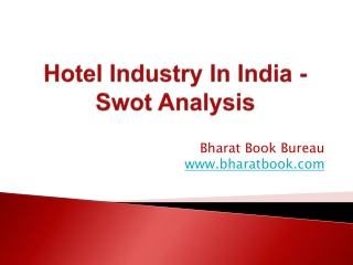 Hotel Industry In India - Swot Analysis