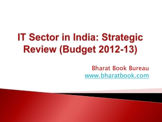 IT Sector in India: Strategic Review (Budget 2012-13)