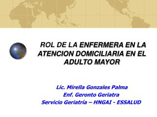 ROL DE LA  ENFERMERA EN LA ATENCION DOMICILIARIA EN EL ADULTO MAYOR