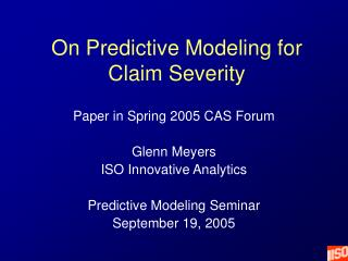 On Predictive Modeling for Claim Severity