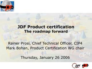 JDF Product certification The roadmap forward