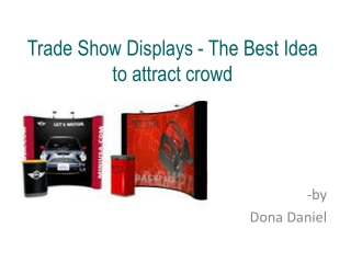 Trade Show Displays - The Best Idea to attract crowd