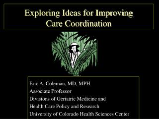 Exploring Ideas for Improving  Care Coordination