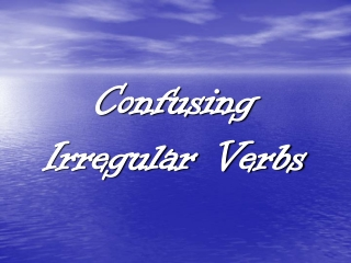 Confusing Irregular Verbs