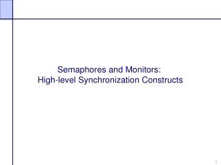 Semaphores and Monitors:  High-level Synchronization Constructs