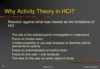Why Activity Theory in HCI?