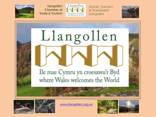 Llangollen  Chamber of Trade & Tourism A brief history and work in progress..