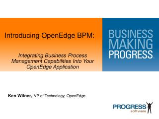 Introducing  OpenEdge  BPM :