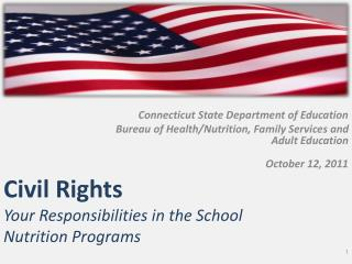 Civil Rights Your Responsibilities in the School Nutrition Programs