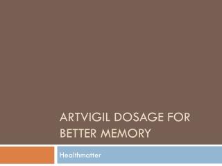 Artvigil dosage for better memory