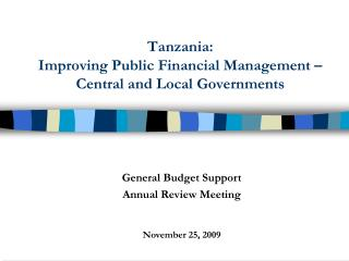 Tanzania:  Improving Public Financial Management – Central and Local Governments