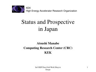 Status and Prospective  in Japan