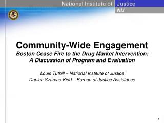 Community-Wide Engagement Boston Cease Fire to the Drug Market Intervention: A Discussion of Program and Evaluation