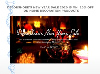 DECORSHORE'S NEW YEAR SALE 2020 IS ON: 10% OFF ON HOME DECORATION PRODUCTS