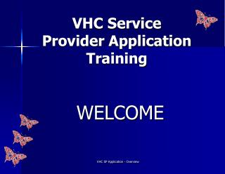 VHC Service Provider Application Training