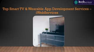 Top Smart TV & Wearable App Development Services – iWebServices