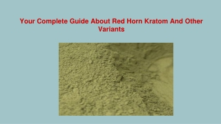 Your Complete Guide About Red Horn Kratom And Other Variants