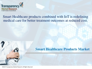 Smart Healthcare Products Market to Reach US$57.85 bn by 2023