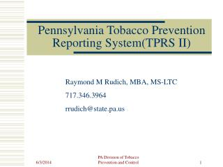 Pennsylvania Tobacco Prevention Reporting SystemTPRS II