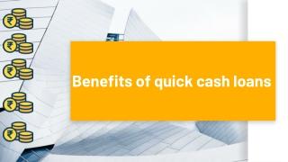 Benefits of quick cash loans