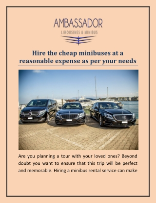 Hire the cheap minibuses at a reasonable expense as per your needs