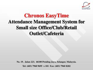 Chronos EasyTime Attendance Management System for Small size Office/Club/Retail Outlet/Cafeteria