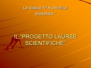 "IL ""PROGETTO LAUREE SCIENTIFICHE"""