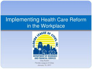 Implementing Health Care Reform in the Workplace