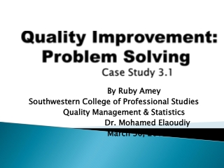Quality Improvement:    Problem Solving