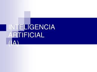 INTELIGENCIA ARTIFICIAL (IA)