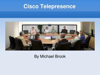 Cisco Telepresence