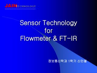 Sensor Technology for Flowmeter & FT-IR