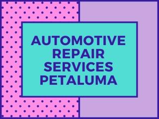Automotive Repair Services Petaluma