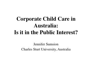 Corporate Child Care in Australia:  Is it in the Public Interest