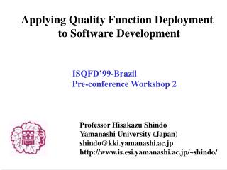Applying Quality Function Deployment               to Software Development