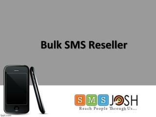 Bulk SMS Reseller Hyderabad, Bulk SMS Reseller Service in Hyderabad - SMSjosh