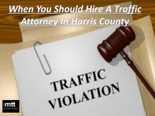 When You Should Hire A Traffic Attorney In Harris County