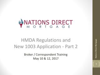 HMDA Regulations and  New 1003 Application - Part 2 Broker / Correspondent  Training