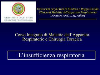 Università degli Studi di Modena e Reggio Emilia Clinica di Malattie dell'Apparato Respiratorio Direttore Prof. L. M. Fa