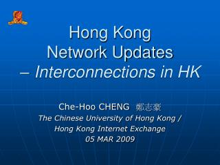 Hong Kong  Network Updates – Interconnections in HK