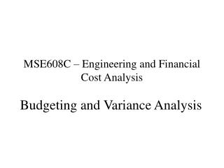 MSE608C – Engineering and Financial Cost Analysis