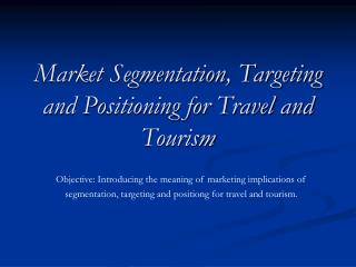 Market Segmentation, Targeting and Positioning for Travel and Tourism