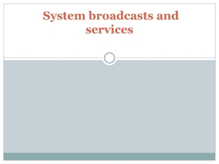 System broadcasts and services