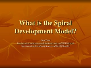 What is the Spiral Development Model?