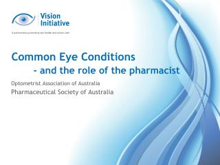 Common Eye Conditions - and the role of the pharmacist