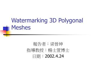Watermarking 3D Polygonal Meshes