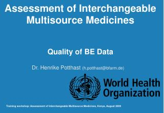 Assessment of Interchangeable Multisource Medicines     Quality of BE Data