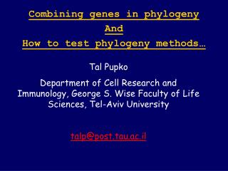 Combining genes in phylogeny And How to test phylogeny methods …