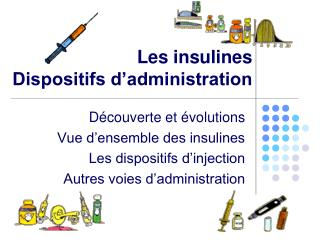 Les insulines Dispositifs d'administration